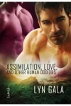 Assimilation, Love and Other Human Oddities