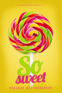 So Sweet by Rebekah Weatherspoon