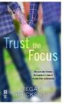 Trust the Focus by Megan Erickson