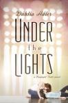 Under the Lights by Dahlia Adler